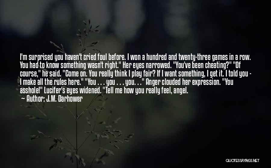 Know He Cheating Quotes By J.M. Darhower