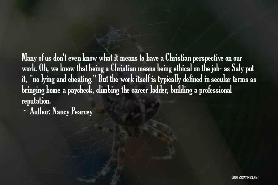 Know He Cheating Quotes By Nancy Pearcey