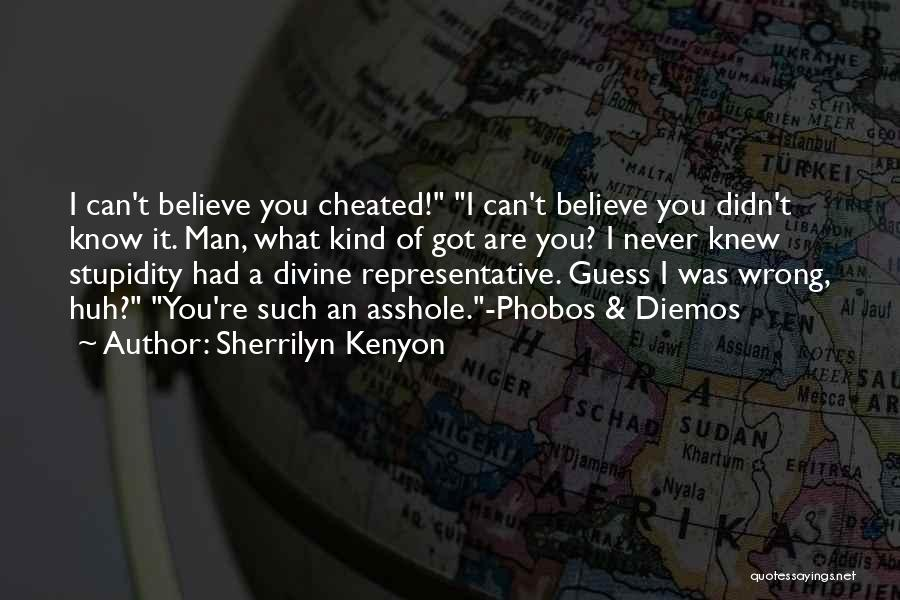 Know He Cheating Quotes By Sherrilyn Kenyon