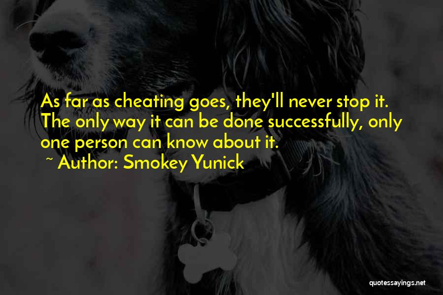 Know He Cheating Quotes By Smokey Yunick