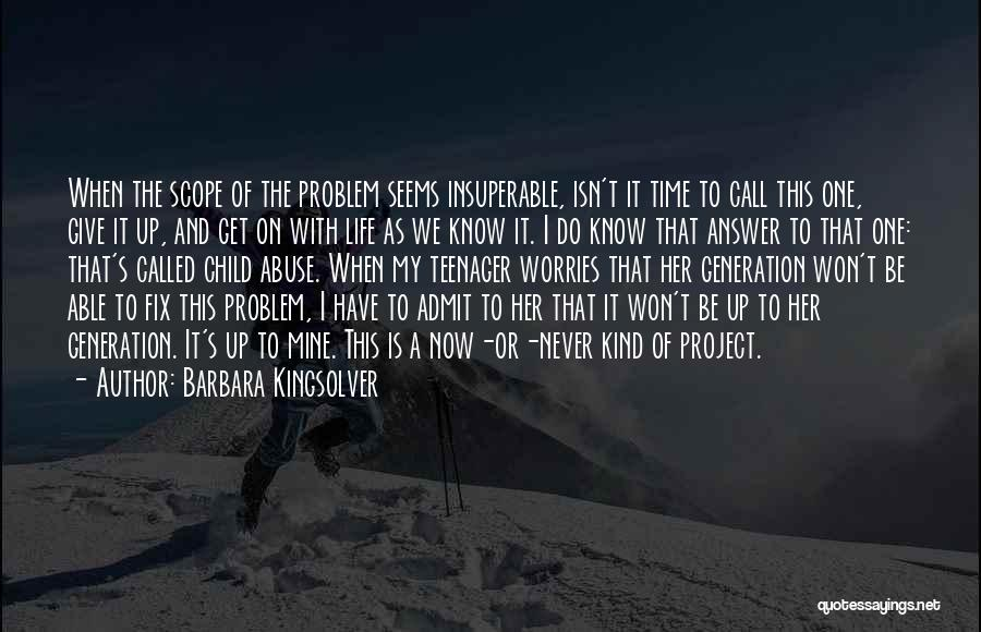 Know It All Teenager Quotes By Barbara Kingsolver