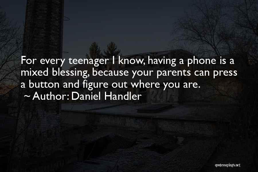 Know It All Teenager Quotes By Daniel Handler
