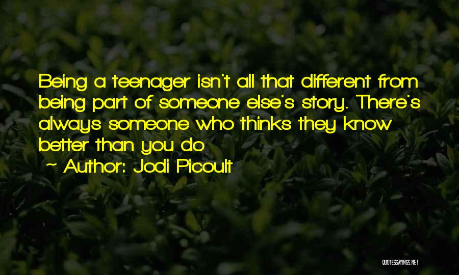 Know It All Teenager Quotes By Jodi Picoult