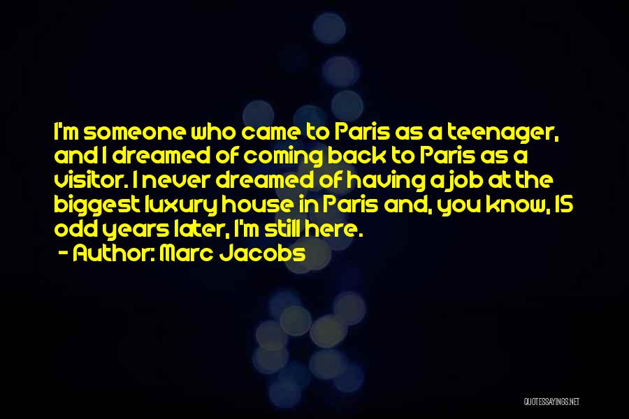 Know It All Teenager Quotes By Marc Jacobs