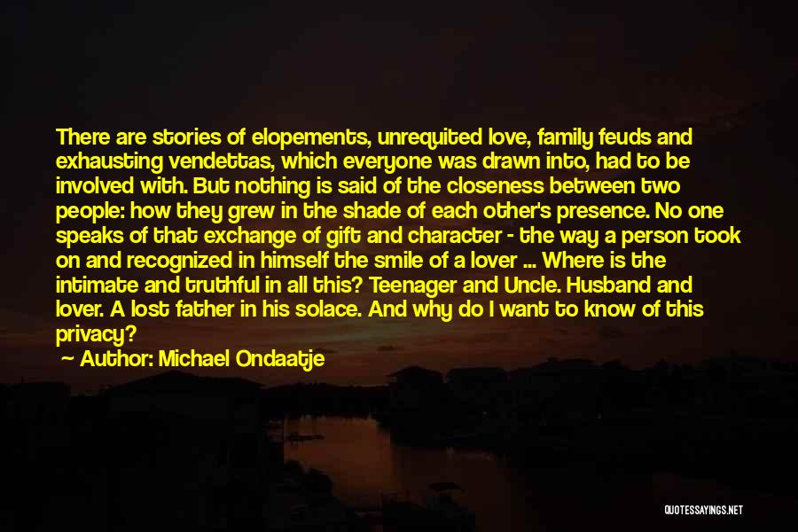 Know It All Teenager Quotes By Michael Ondaatje