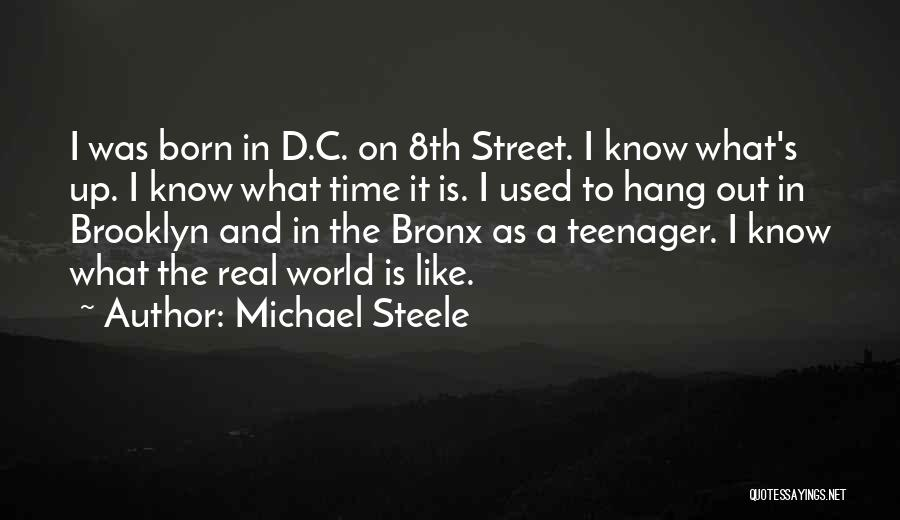 Know It All Teenager Quotes By Michael Steele