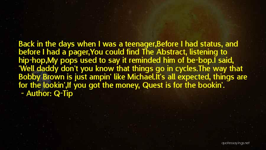 Know It All Teenager Quotes By Q-Tip
