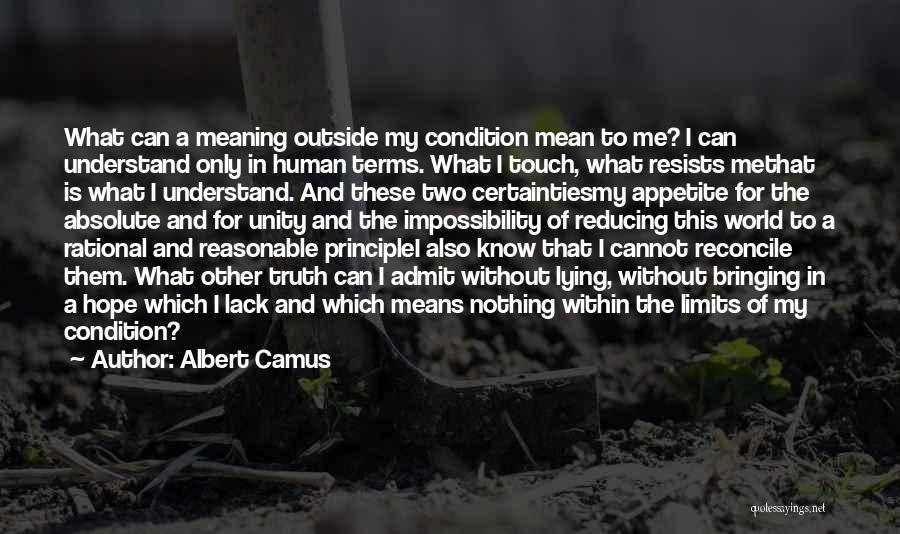 Know My Limits Quotes By Albert Camus