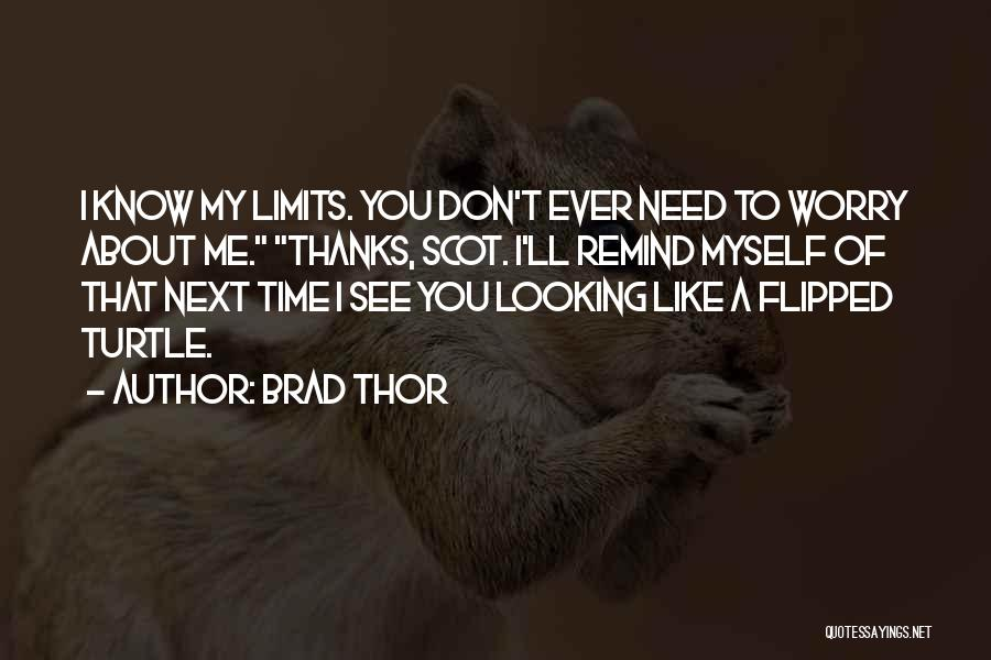Know My Limits Quotes By Brad Thor