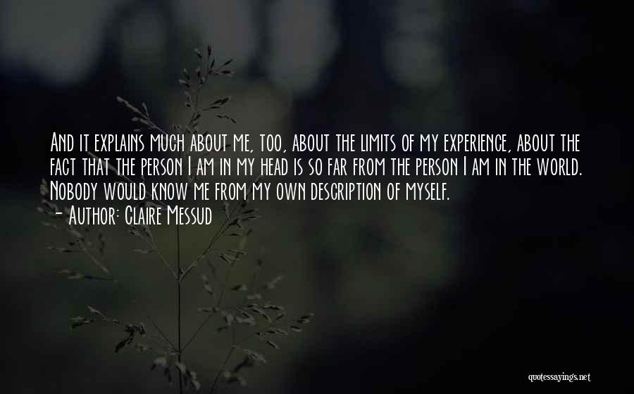 Know My Limits Quotes By Claire Messud