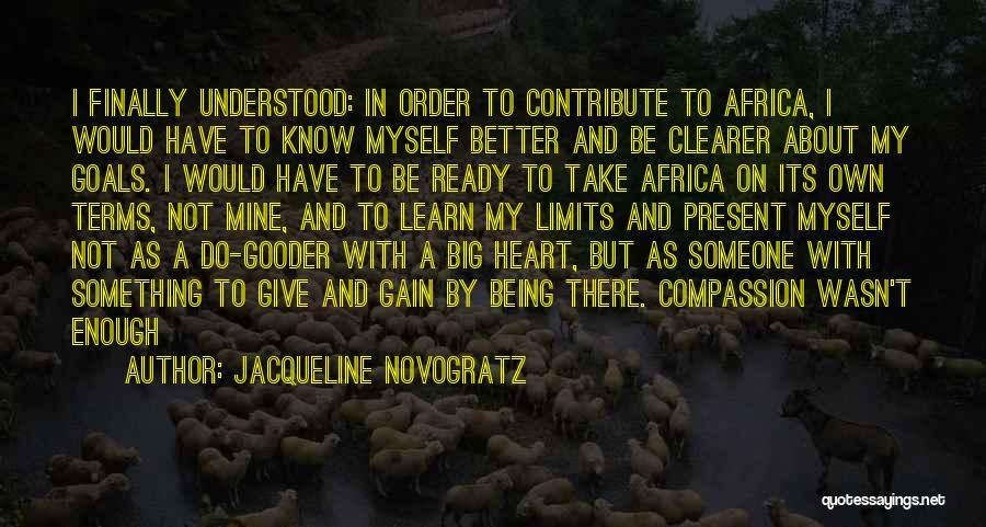 Know My Limits Quotes By Jacqueline Novogratz