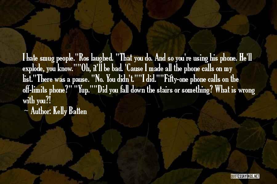 Know My Limits Quotes By Kelly Batten