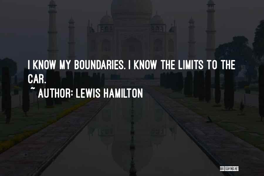 Know My Limits Quotes By Lewis Hamilton