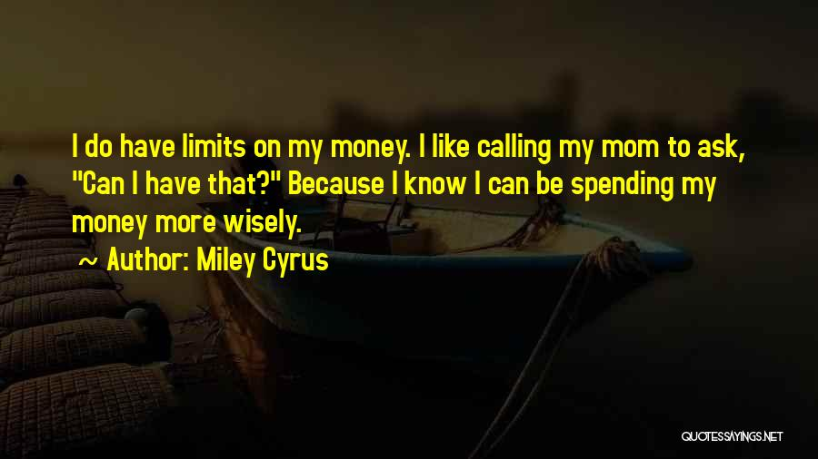 Know My Limits Quotes By Miley Cyrus