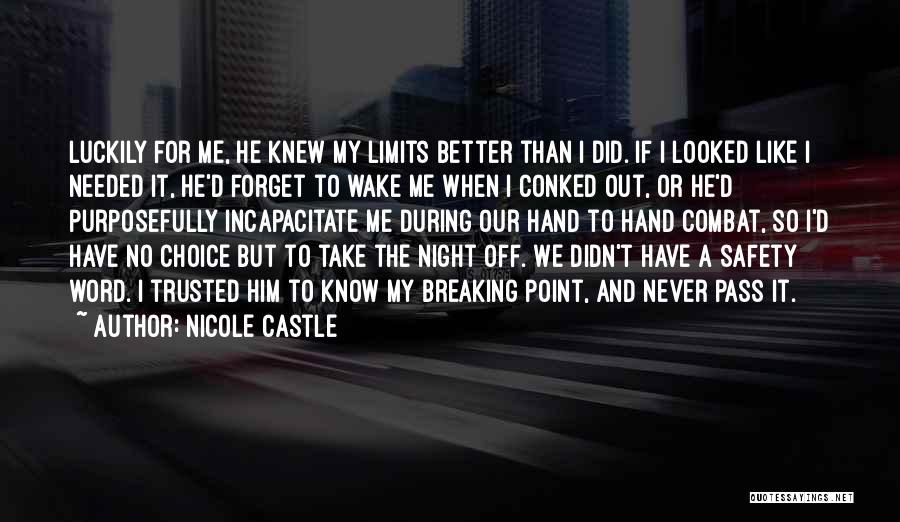Know My Limits Quotes By Nicole Castle