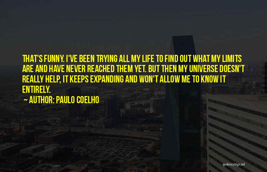 Know My Limits Quotes By Paulo Coelho