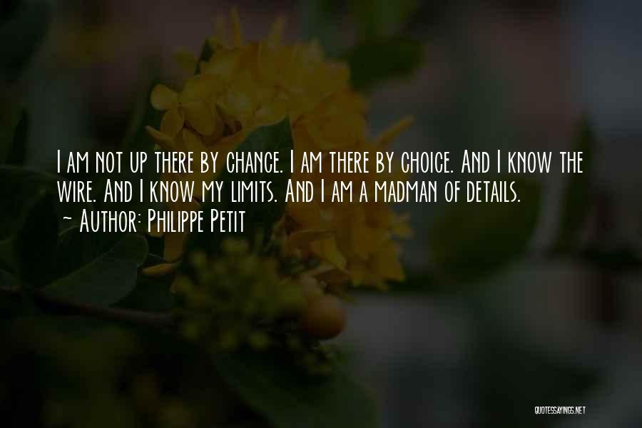Know My Limits Quotes By Philippe Petit