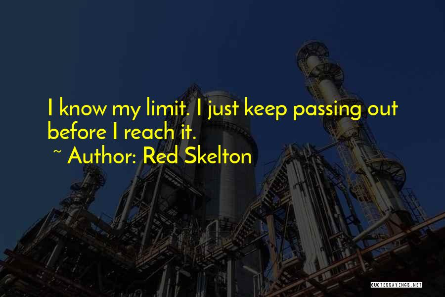 Know My Limits Quotes By Red Skelton