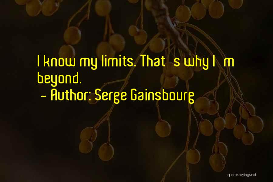 Know My Limits Quotes By Serge Gainsbourg