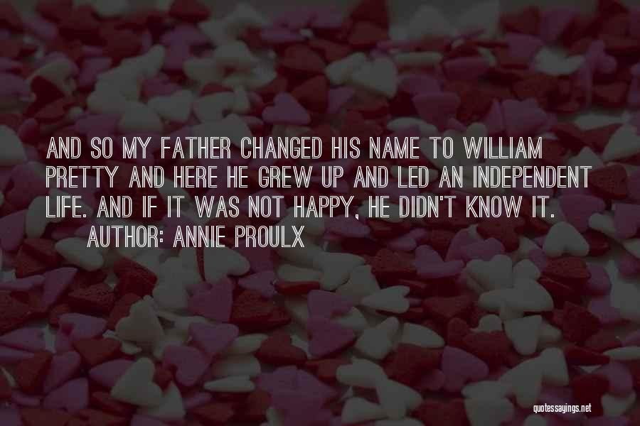 Know My Name Quotes By Annie Proulx