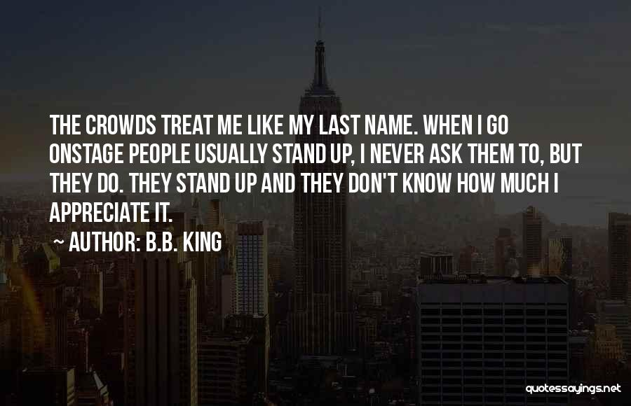 Know My Name Quotes By B.B. King