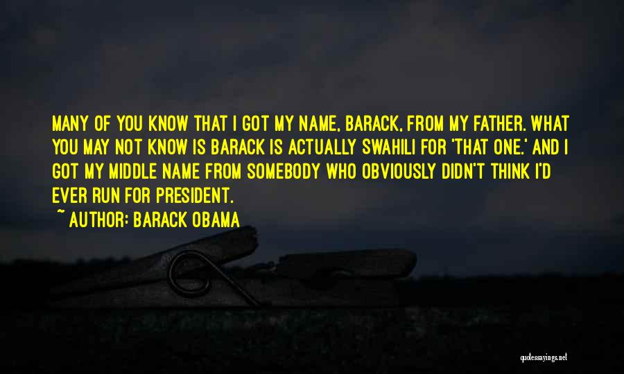 Know My Name Quotes By Barack Obama