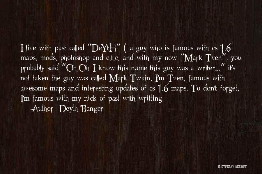 Know My Name Quotes By Deyth Banger