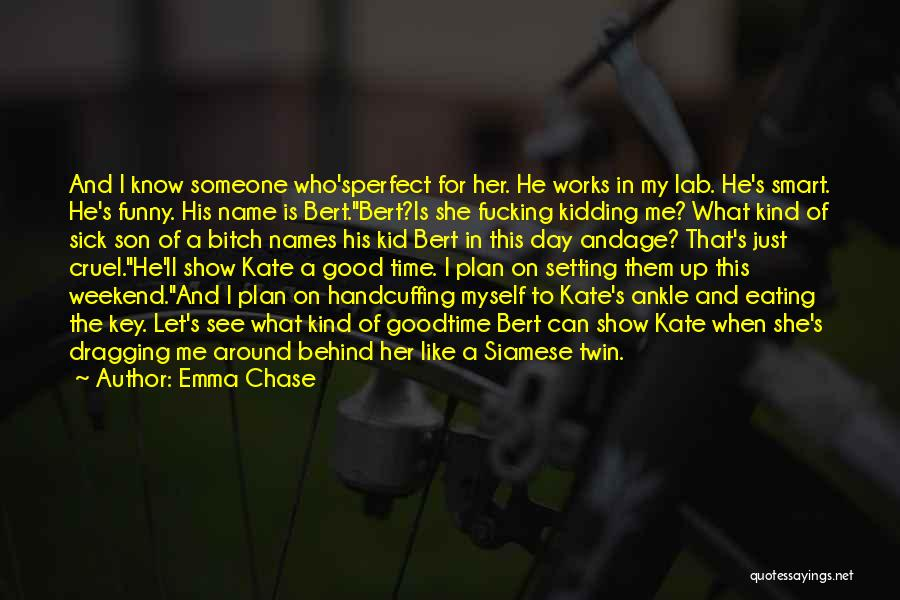 Know My Name Quotes By Emma Chase