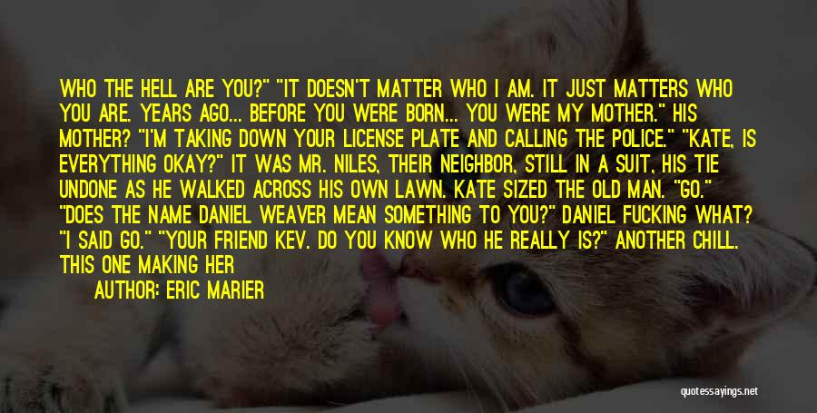 Know My Name Quotes By Eric Marier