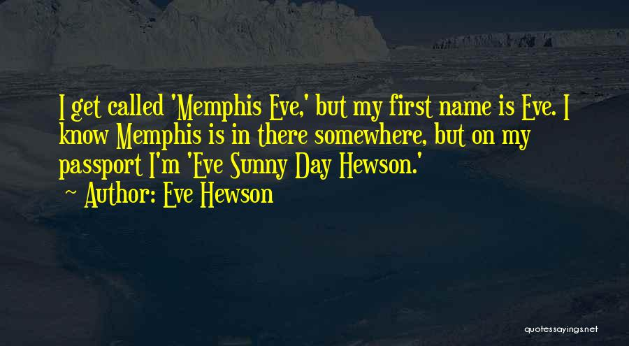 Know My Name Quotes By Eve Hewson