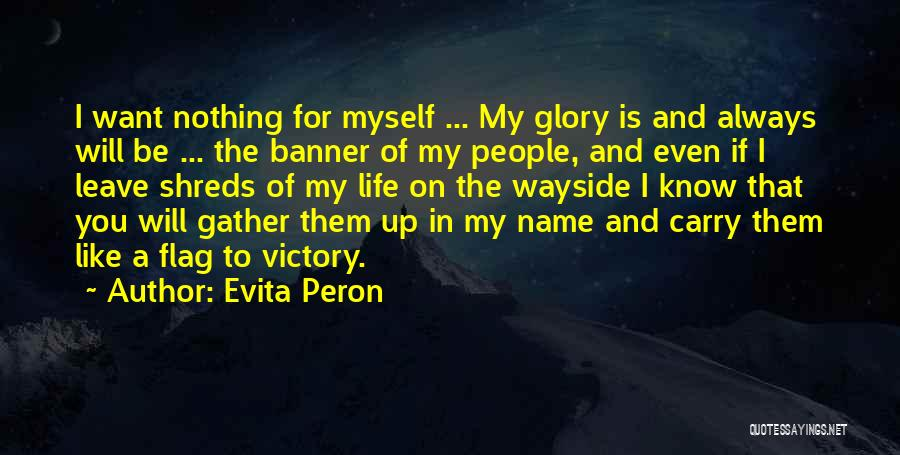 Know My Name Quotes By Evita Peron