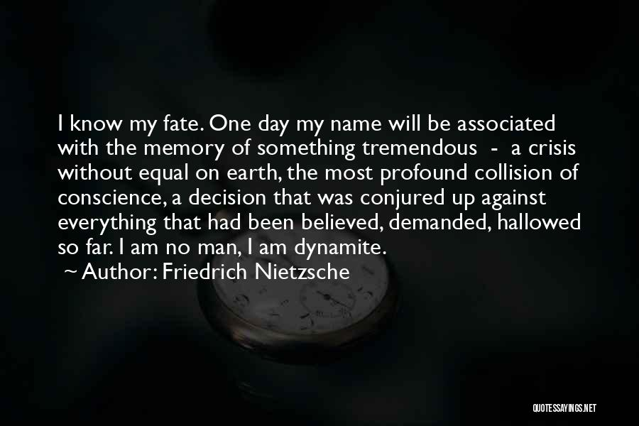 Know My Name Quotes By Friedrich Nietzsche
