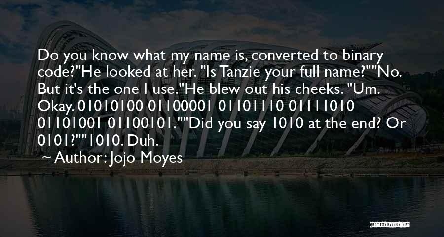 Know My Name Quotes By Jojo Moyes