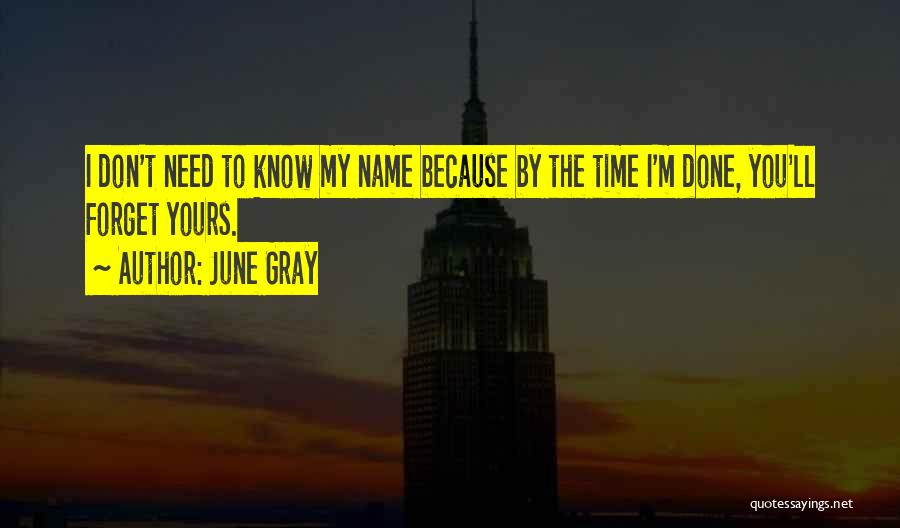 Know My Name Quotes By June Gray