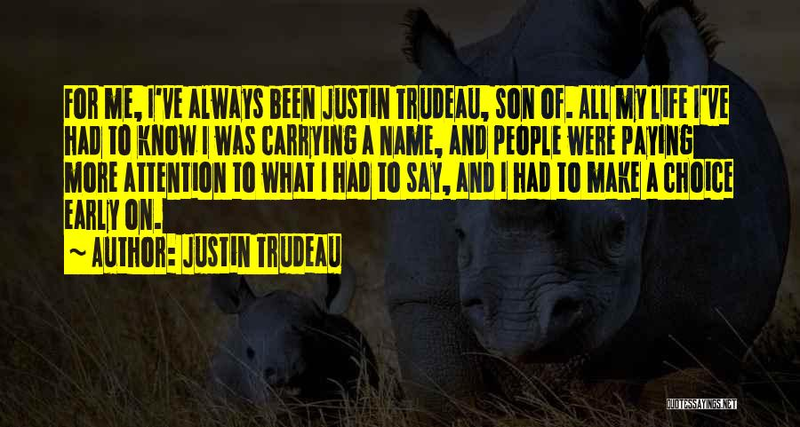 Know My Name Quotes By Justin Trudeau