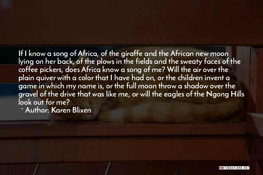 Know My Name Quotes By Karen Blixen