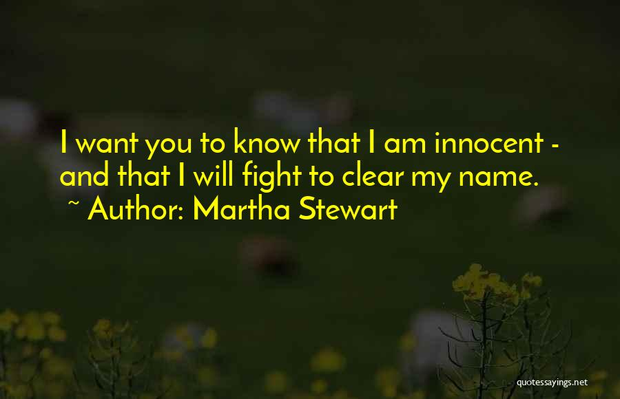 Know My Name Quotes By Martha Stewart