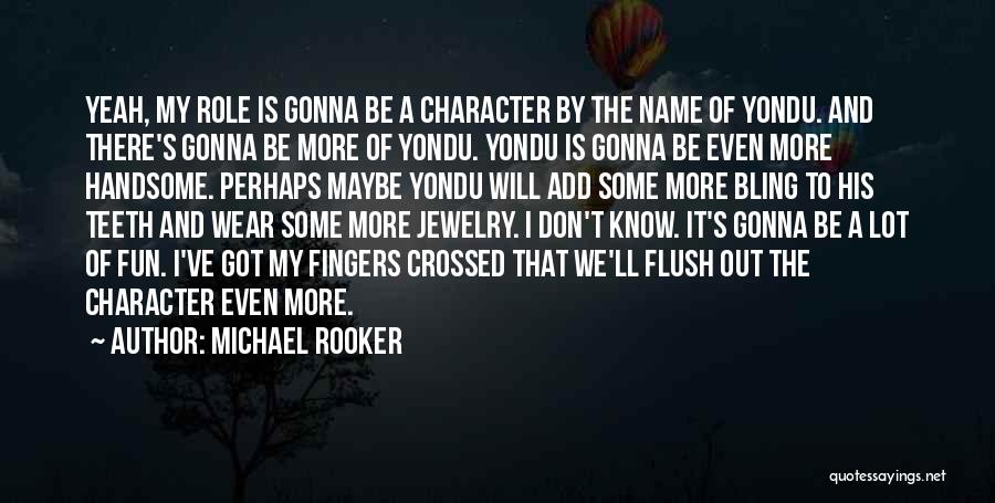 Know My Name Quotes By Michael Rooker