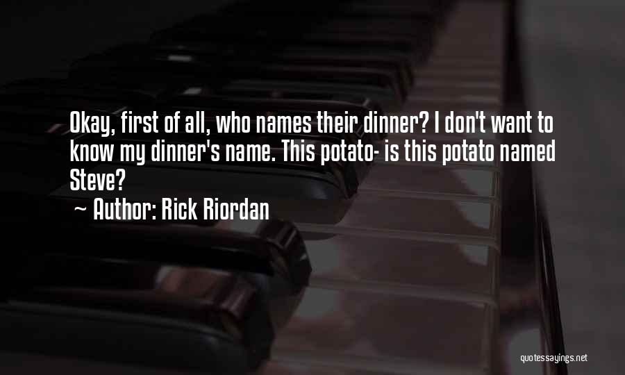 Know My Name Quotes By Rick Riordan
