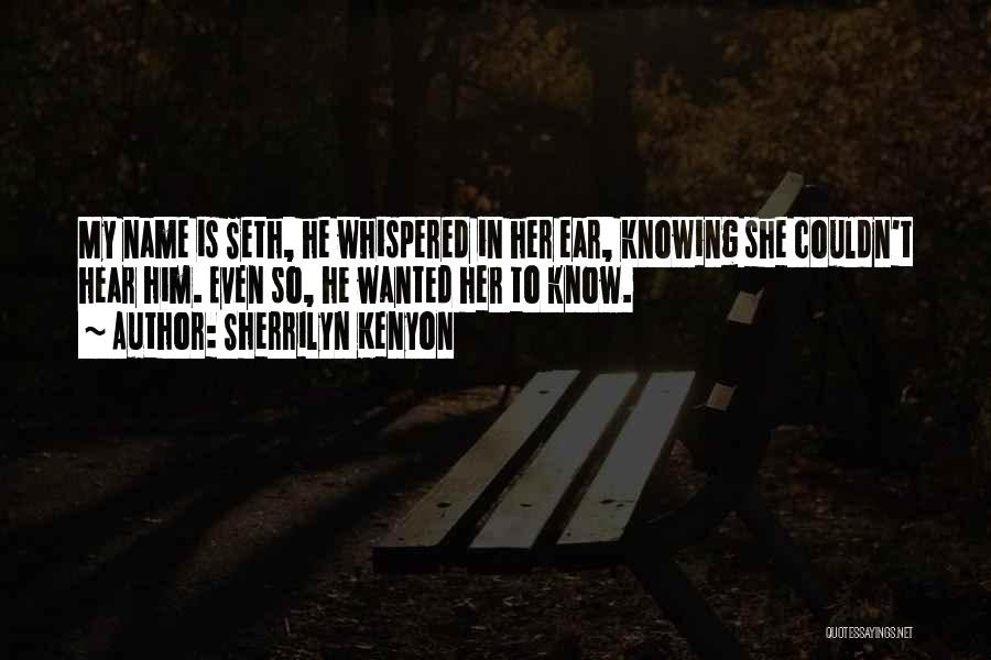 Know My Name Quotes By Sherrilyn Kenyon