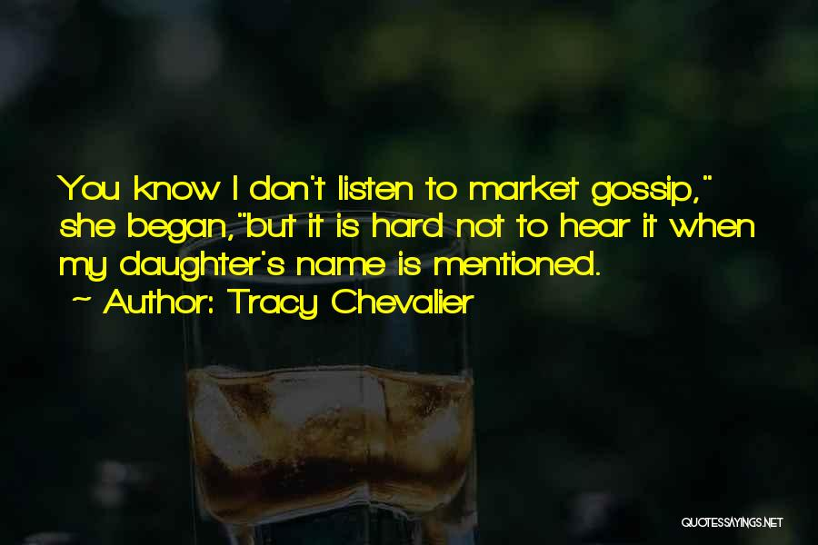 Know My Name Quotes By Tracy Chevalier