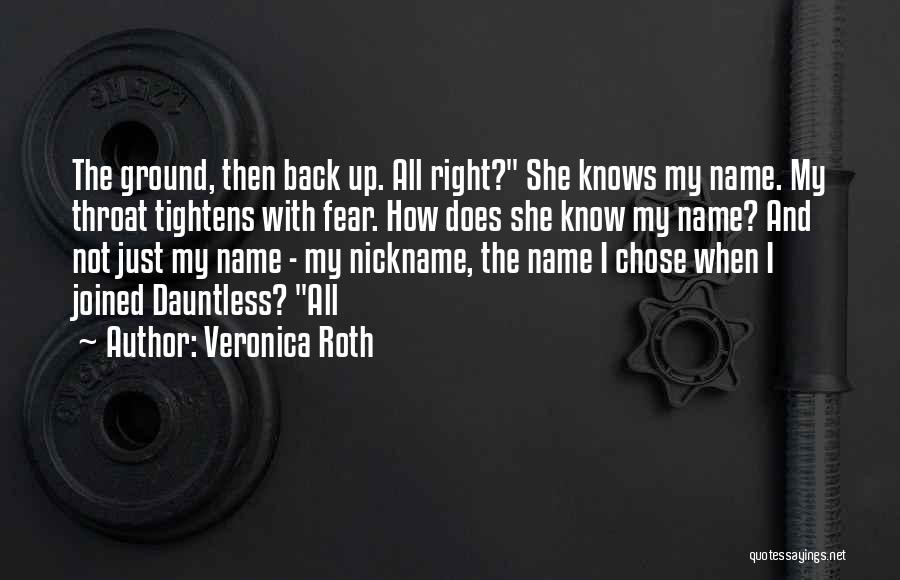 Know My Name Quotes By Veronica Roth