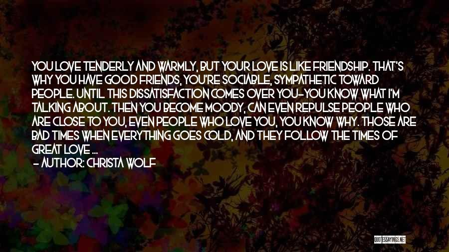 Know Who Your Friends Are Quotes By Christa Wolf