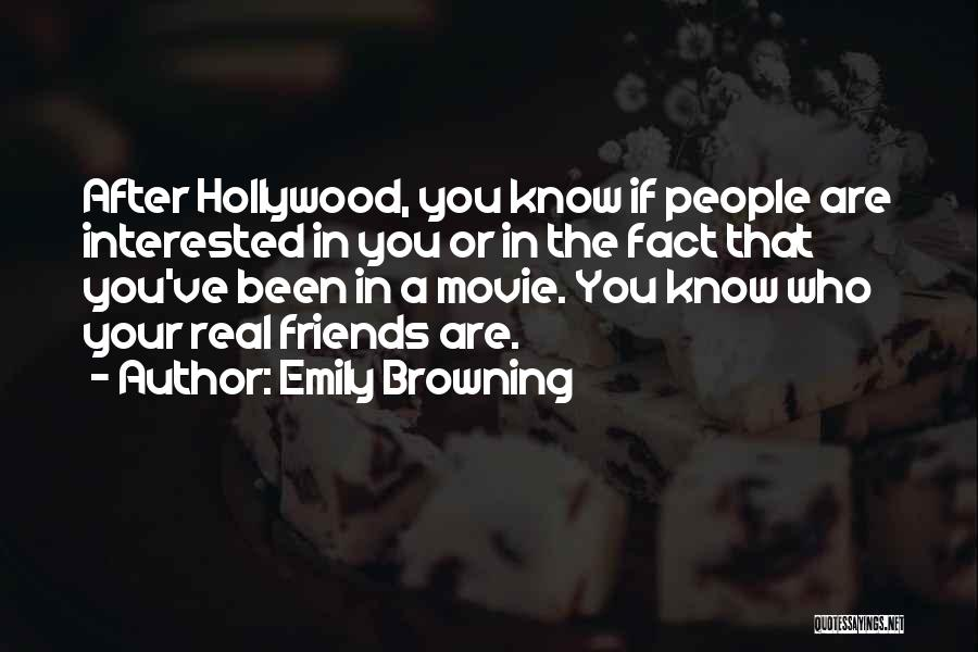Know Who Your Friends Are Quotes By Emily Browning