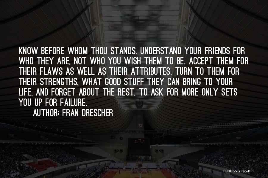 Know Who Your Friends Are Quotes By Fran Drescher