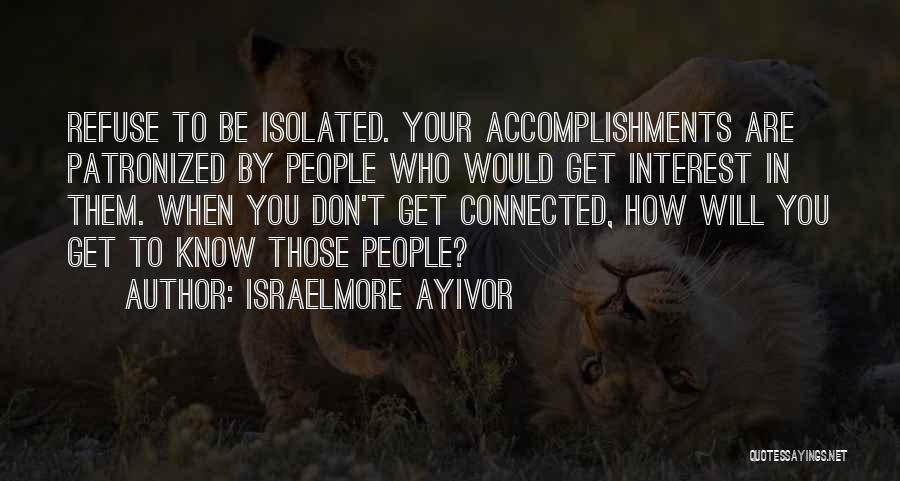 Know Who Your Friends Are Quotes By Israelmore Ayivor