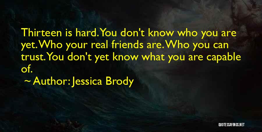 Know Who Your Friends Are Quotes By Jessica Brody