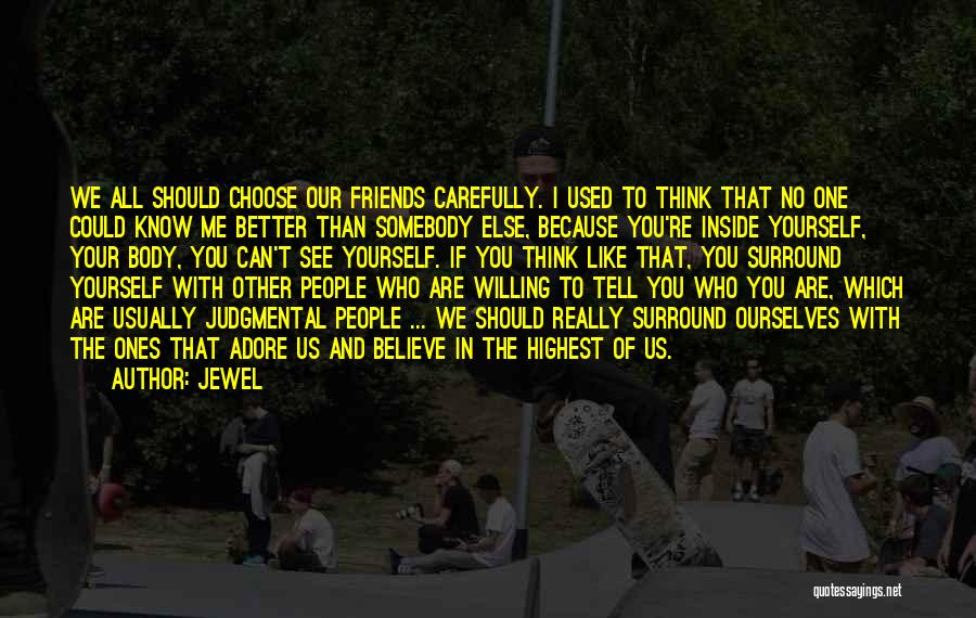 Know Who Your Friends Are Quotes By Jewel