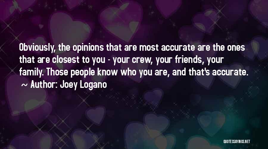 Know Who Your Friends Are Quotes By Joey Logano