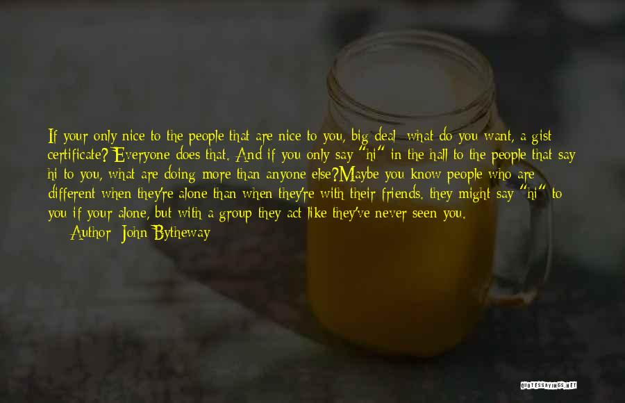 Know Who Your Friends Are Quotes By John Bytheway